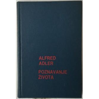 ALFRED ADLER: POZNAVANJE ŽIVOTA