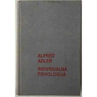 ALFRED ADLER: INDIVIDUALNA PSIHOLOGIJA