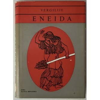 PUBLIJE VERGILIJE MARON: ENEIDA (PREVEO BRATOLJUB KLAIĆ, OPREMIO EDO MURTIĆ)