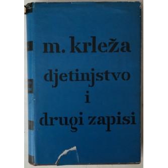 MIROSLAV KRLEŽA: DJETINJSTVO 1902.-1903. I DRUGI ZAPISI (SABRANA DJELA MIROSLAVA KRLEŽE SVEZAK 27.)