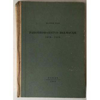 OLIVER FIJO: PAROBRODARSTVO DALMACIJE 1878.-1918.