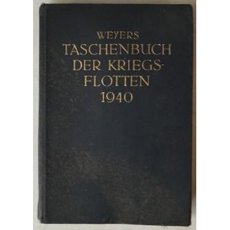 WEYERS TASCHENBUCH DER KRIEGSFLOTTEN 1940, MIT BENUTZUNG AMTLICHER QUELLEN HERAUSGEGEBEN VON ALEXANDER BREDT, SKIZZEN VON ERICH GRONER