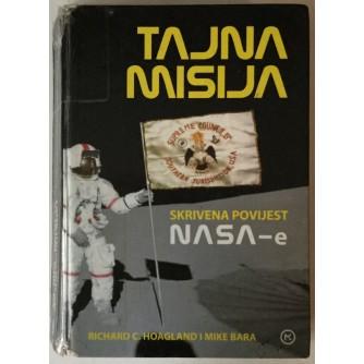 RICHARD C. HOAGLAND, MIKE BARA: TAJNA MISIJA, SKRIVENA POVIJEST NASA-E