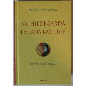 WIGHARD STREHLOW: SV. HILDEGARDA I HRANA KAO LIJEK