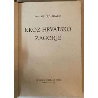 GJURO SZABO: KROZ HRVATSKO ZAGORJE