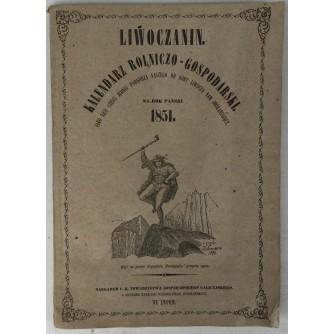 LIWOCZANIN, KALENDARZ ROLNICZO-GOSPODARSKI, NA ROK PANSKI 1851.