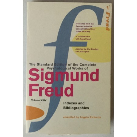 THE STANDARD EDITION OF THE COMPLETE PSYCHOLOGICAL WORKS OF SIGMUND FREUD, VOLUME XXIV INDEXES AND BIBLIOGRAPHIES
