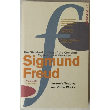 THE STANDARD EDITION OF THE COMPLETE PSYCHOLOGICAL WORKS OF SIGMUND FREUD, VOLUME IX (1906-1908), JENSEN'S GRADIVA AND OTHER WORKS