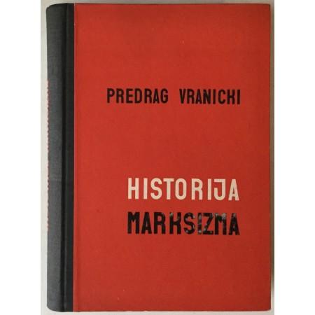 PREDRAG VRANICKI: HISTORIJA MARKSIZMA