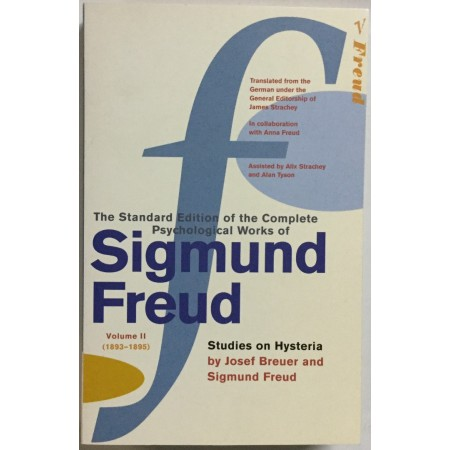 THE STANDARD EDITION OF THE COMPLETE PSYCHOLOGICAL WORKS OF SIGMUND FREUD, VOLUME II (1893-1895), STUDIES ON HYSTERIA BY JOSEF BAUER AND SIGMUND FREUD