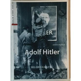 ARMIN FUHRER: ADOLF HITLER, BILDBIOGRAFIE