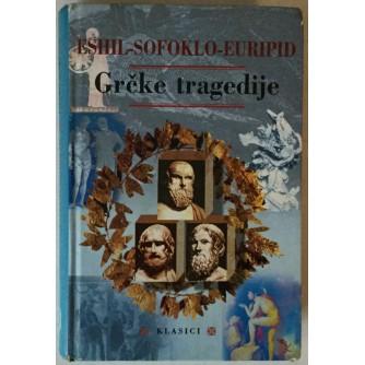 ESHIL, SOFOKLO, EURIPID: GRČKE TRAGEDIJE