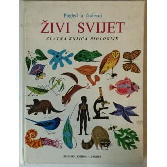 GERALD AMES, ROSE WYLER: POGLED U ČUDESNI ŽIVI SVIJET, ZLATNA KNJIGA BIOLOGIJE