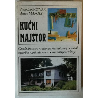 VJEKOSLAV BOSNAR, ANTON MAROLT: KUĆNI MAJSTOR
