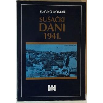SLAVKO KOMAR: SUŠAČKI DANI 1941.