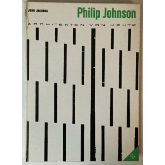 JOHN JACOBUS: PHILIP JOHNSON