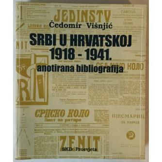 ČEDOMIR VIŠNJIĆ: SRBI U HRVATSKOJ 1918. - 1941., ANOTIRANA BIBLIOGRAFIJA