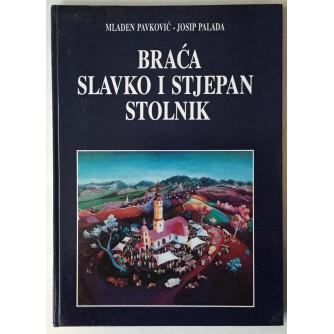 MLADEN PAVKOVIĆ, JOSIP PALADA: BRAĆA SLAVKO I STJEPAN STOLNIK