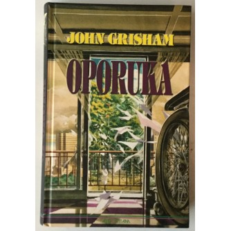 JOHN GRISHAM: OPORUKA