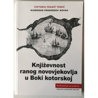 VIKTORIA FRANIĆ TOMIĆ, SLOBODAN PROSPEROV NOVAK: KNJIŽEVNOST RANOG NOVOVJEKOVLJA U BOKI KOTORSKOJ