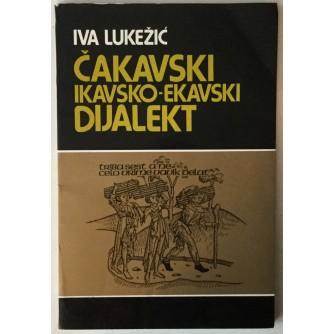 IVA LUKEŽIĆ: ČAKAVSKI IKAVSKO-EKAVSKI DIJALEKT