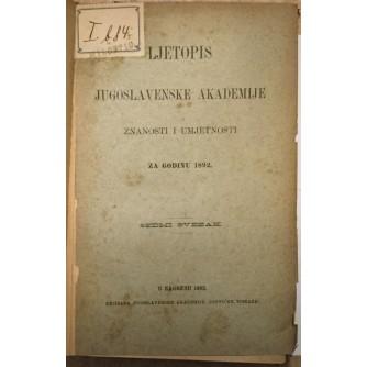 LJETOPIS JUGOSLAVENSKE AKADEMIJE ZNANOSTI I UMJETNOSTI ZA GODINU 1892.