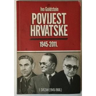 IVO GOLDSTEIN: POVIJEST HRVATSKE 1945.-2011., 1. SVEZAK (1945.-1968.)