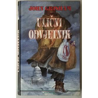 JOHN GRISHAM: ULIČNI ODVJETNIK
