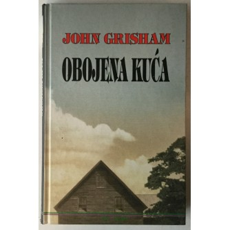 JOHN GRISHAM: OBOJENA KUĆA