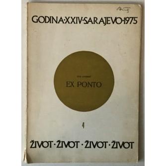 ŽIVOT, ČASOPIS ZA KNJIŽEVNOST I KULTURU, BR. 4 GOD 1975, IVO ANDRIĆ: EX PONTO