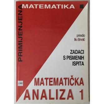 MATEMATIČKA ANALIZA 1, ZADACI S PISMENIH ISPITA (PRIREDIO ILKO BRNETIĆ)