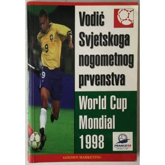 VODIČ SVJETSKOG NOGOMETNOG PRVENSTVA, WORLD CUP, MONDIAL 1998.