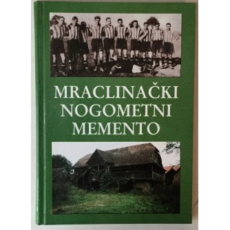 Stjepan Cvetko, Davor Štuban: Mraclinački nogometni memento