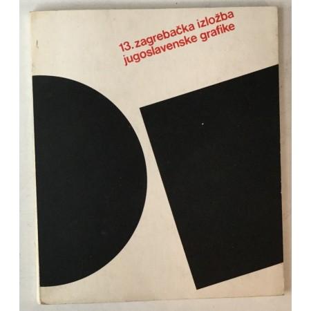 13. zagrebačka izložba jugoslavenske grafike ( katalog opremio Ivan Picelj)