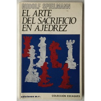 Rudolf Spielmann: El arte del sacrificio en ajedrez