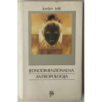 Jordan Jelić: Jednodimenzionalna antropologija
