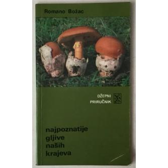 Romano Božac: Najpoznatije gljive naših krajeva