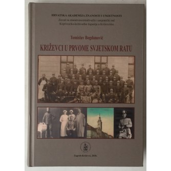 Tomislav Bogdanović: Križevci u Prvome svjetskom ratu