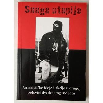 Dražen Šimleša: Snaga utopije, Anarhističke ideje i akcije u drugoj polovici dvadesetog stoljeća