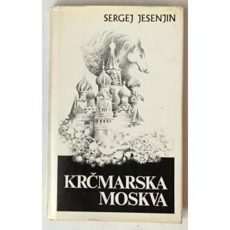 Sergej Jesenjin: Krčmarska Moskva