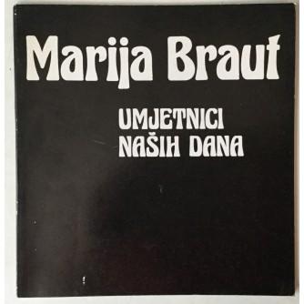 Marija Braut: Umjetnici naših dana (katalog)