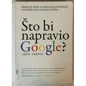 Jeff Jarvis: Što bi napravio Google?