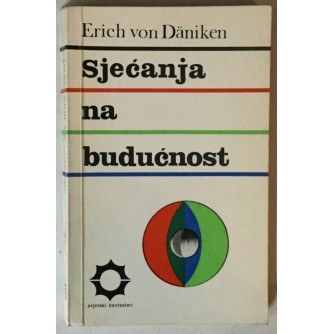 Erich von Däniken: Sjećanja na budućnost