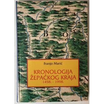 Franjo Marić: Kronologija žepačkog kraja 1458. - 1998.