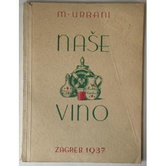 Milutin Urbani: Naše vino