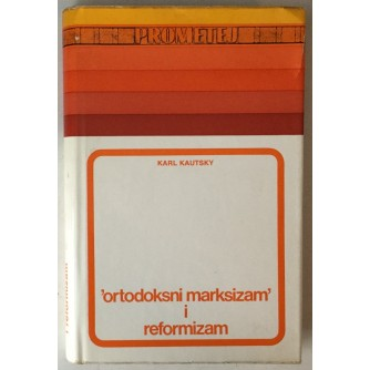 Karl Kautsky: Ortodoksni marksizam i reformizam