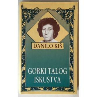 Danilo Kiš: Gorki talog iskustva