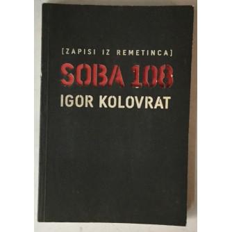 Igor Kolovrat: Soba 108, Zapisi iz Remetinca