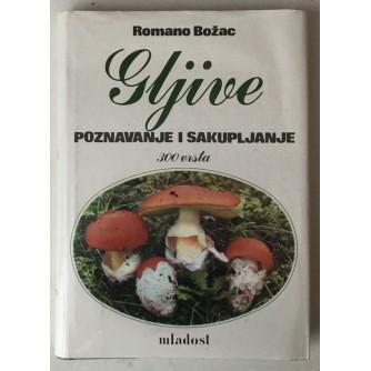 Romano Božac: Gljive, poznavanje i sakupljanje