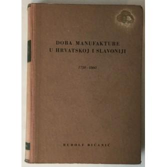 Rudolf Bićanić: Doba manufakture u Hrvatskoj i Slavoniji 1750. - 1860.